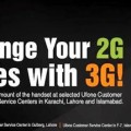 Ufone Offers to Exchange Your 2G Phone with 3G Phone