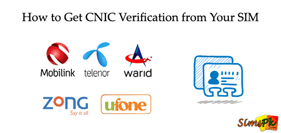 How to Get CNIC Verification from Your SIM