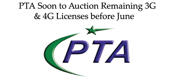PTA Soon to Auction Remaining 3G & 4G Licenses before June