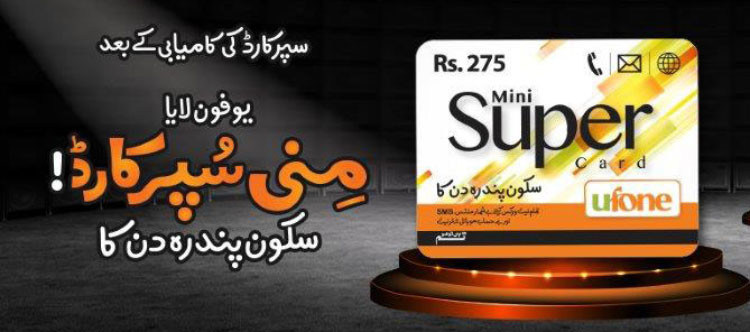 Ufone Introduces Mini Super Card - Fixed 15days Resources