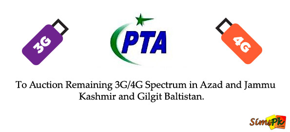 PTA is Working to Auction 3G/4G Spectrum in Azad Kashmir and G&B