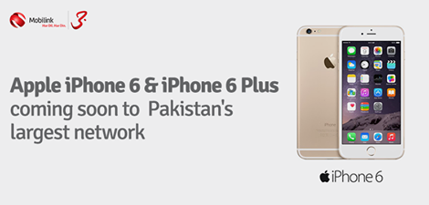 Mobilink to Offer iPhone 6 and iPhone 6 Plus from 5th December