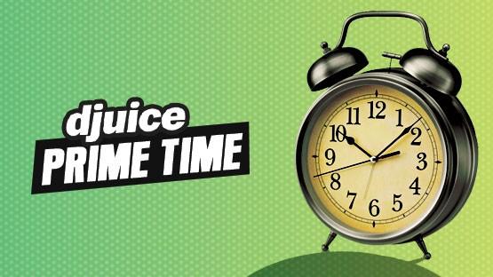 Djuice Prime Time Offer