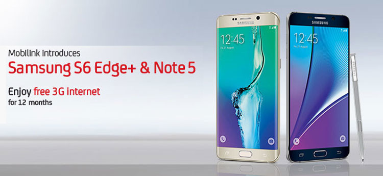 Mobilink Launches Galaxy Note 5 & Galaxy S6 Edge+ with Free Data